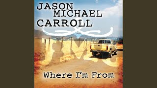 Jason Michael Carroll Where I'm From