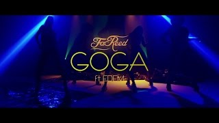 FaReed - Goga (Feat. Edem) [Official Music Video]
