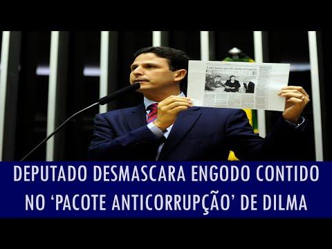 Deputado desmascara engodo contido no 'pacote anticorrupção' de Dilma e repercute na web