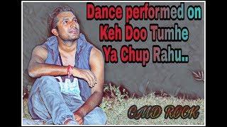 download lagu Keh Du Tumhe Ya Chup Rahu....dance gratis
