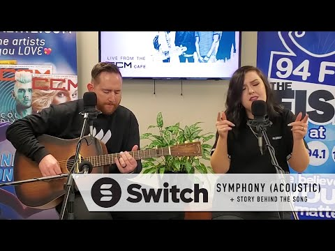 Switch  |  'Symphony' (acoustic) + Story Behind The Song