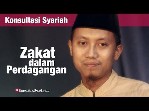 Konsultasi Syariah: Zakat Dalam Perdagangan Dan Cara Menghitungnya - Ustadz Ammi Nur Baits