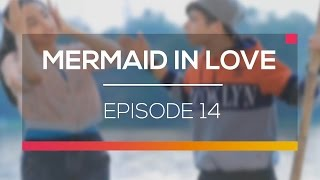 Mermaid In Love - Episode 14