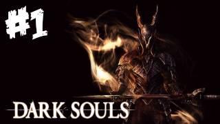 Dark Souls Walkthrough Part 1 - The Adventure Begins! - Let's Play (Xbox 360/PS3 Gameplay)