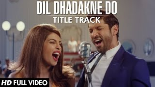 'Dil Dhadakne Do' Title Song (Full VIDEO) | Priyanka Chopra, Farhan Akhtar