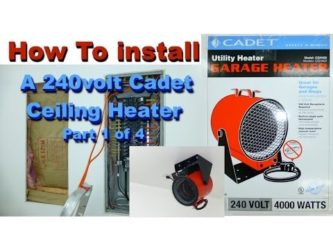 How To install 240volt Garage Cadet Heater 1 of 4