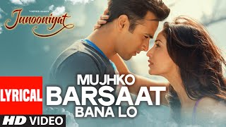 download lagu Mujhko Barsaat Bana Lo Full Song    gratis