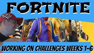 Fortnite - Working on Challenges - Weeks 1-6