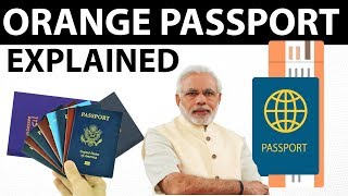 Orange Passport Issue - Why do we need an Orange passport? - Current affairs 2018