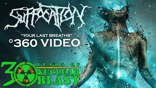 SUFFOCATION - Your Last Breaths (OFFICIAL 360 VISUALIZER VIDEO)