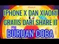 Cara Dapat Hp IPhone X Dan Xiaomi, Gratis Dari Share It