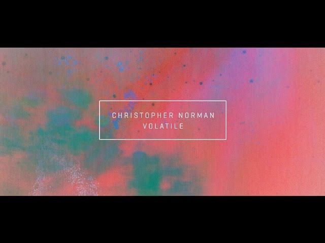 Christopher Norman - Volatile (Lyric Video)