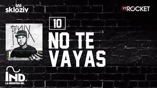10. No te vayas - Nicky Jam (Álbum Fénix)