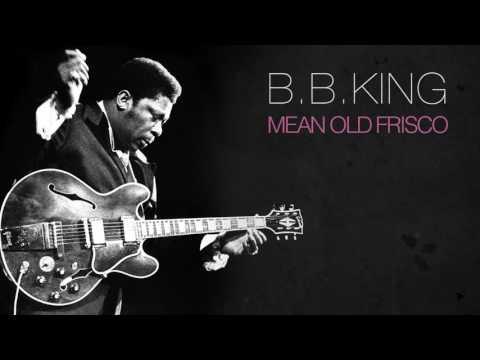 B.B. King - Mean Old Frisco