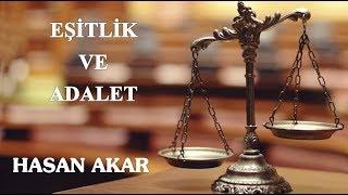 Hasan Akar - Eşitlik ve Adalet (Kısa Ders)