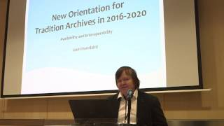 New Orientation for Cultural Archives in the Digital Era by Lauri Harvilahti | TDF 2016, Riga