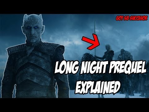 The Long Night EXPLAINED! Game Of Thrones (Season 8 Successor)
