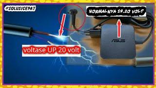 Cara cepat mengatasi charger laptop Asus voltase terlalu tinggi