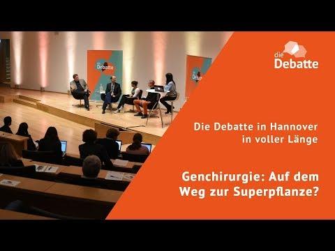 Genchirurgie: Auf dem Weg zur Superpflanze? #DieDebatte in Hannover in voller Länge
