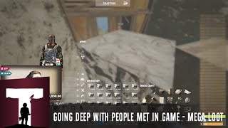 Rust: GOING DEEP WITH PEOPLE MET IN GAME - MEGA LOOT