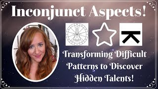 Inconjunct Aspects! TRANSFORMING Challenging Patterns to Discover HIDDEN TALENTS!—with Heather