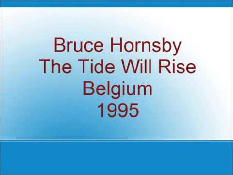 Bruce Hornsby - The Tide Will Rise