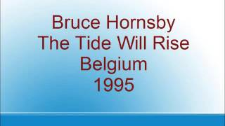 Watch Bruce Hornsby The Tide Will Rise video