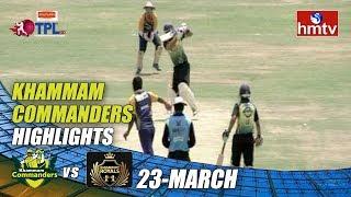 Khammam Commanders Highlights | TPL Season 2 | LB Stadium | hmtv