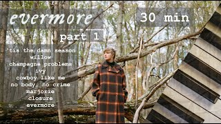 taylor swift evermore  30 minutes of calm piano  part one ♪