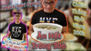 Khách Mời Gymer 100kg Dễ Dàng Chiến Thắng Thử Thách Phở Hùng 200k Nhận 1 Triệu.