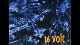 Watch 16volt Dreams Of Light video