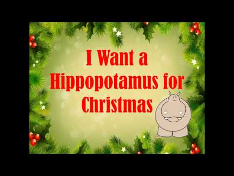 I Want a Hippopotamus for Christmas with lyrics
