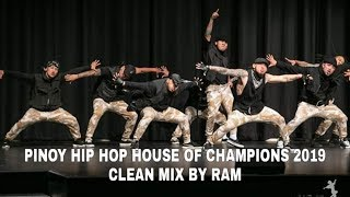 House of Champions 2019 - PINOY HIP HOP (CLEAN MIX BY RAM)
