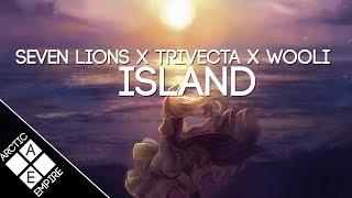 Seven Lions Wooli Trivecta Island Feat Nevve Melodic Dubstep