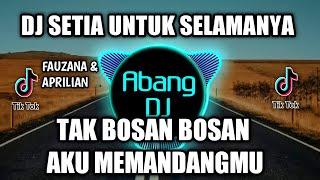 Download lagu DJ TAK BOSAN BOSAN AKU MEMANDANGMU | SETIA UNTUK SELAMANYA REMIX FULL BASS VIRAL TIKTOK