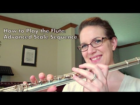 How to Play the Flute:  Advanced Scale Sequence