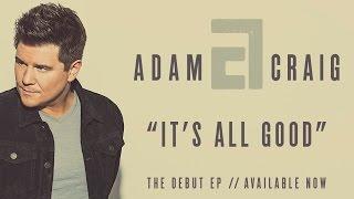 Adam Craig It's All Good
