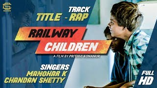 Railway Children RAP | Chandan Shetty |Manohar K