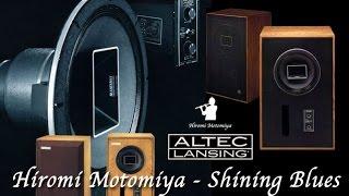 Altec Lansing 604-8H / 620B Blues music by Japanese Flutist Hiromi Motomiya