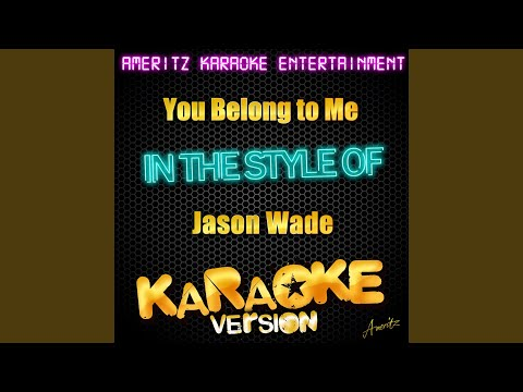 You Belong To Me (in The Style Of Jason Wade) (karaoke Version) video
