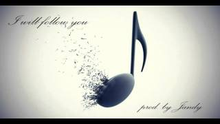 I will follow you (RnB, pop beat) original. prod by Jandy