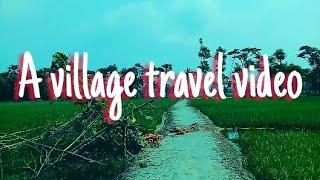A village travel video || cinematic effect || rifath imdad || 2018