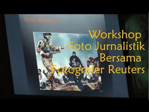 Workshop Foto Jurnalistik Bersama Yusuf Ahmad, Fotografer Reuters | Part 1