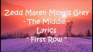 Download Lagu Zedd Maren Morris Grey - The Middle Lyrics (First Row) Gratis STAFABAND