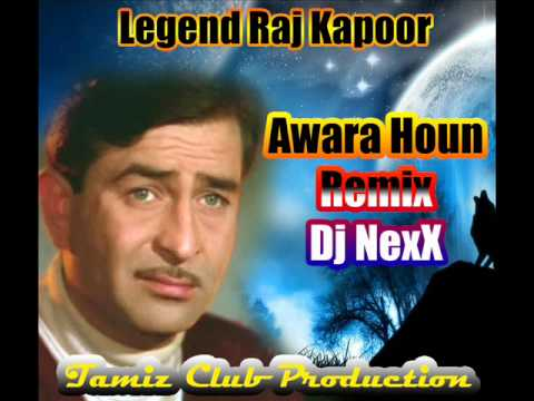 Legend Raj Kapoor Awara Houn)   Dj NexX mix