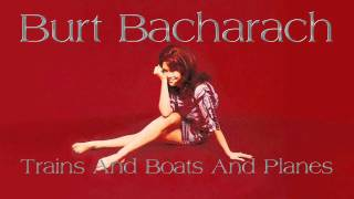 Watch Burt Bacharach Trains And Boats And Planes video
