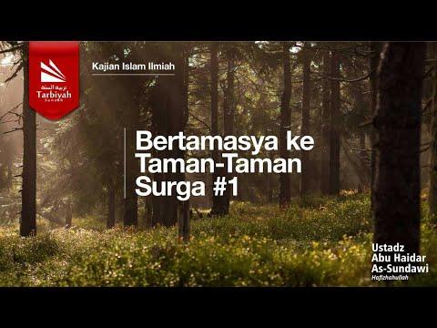 Bertamasya Ke Taman-taman Surga (Bagian 1) | Ustadz Abu Haidar As-Sundawy