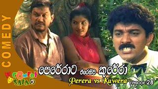 Perera vs Kuwera EP 28