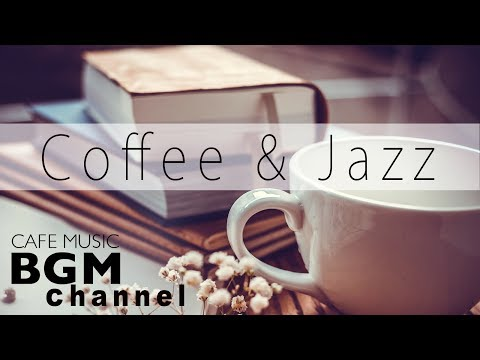 Coffee Jazz Music - Relaxing Cafe Music For Study, Work - Background Cafe Music