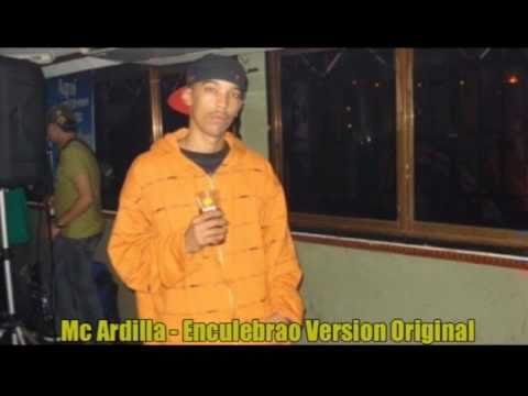 Mc Ardilla - Enculebrao (Version Original)